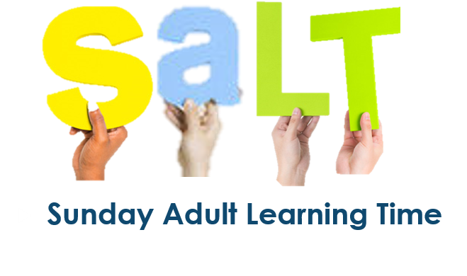 S.A.L.T. Sunday Adult Learning Time